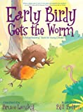 Early Birdy Gets the Worm: A Picturereading Book for Young Children