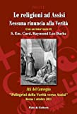 img - for Le religioni ad Assisi nessuna rinuncia alla Verit  (Collana Atti Vol. 6) (Italian Edition) book / textbook / text book