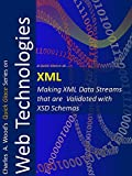 XML: Making XML Data Streams Validated with XSD Schemas (Quick glance) (English Edition)