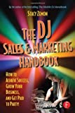 img - for The DJ Sales and Marketing Handbook: How to Achieve Success, Grow Your Business, and Get Paid to Party! 1st edition by Zemon, Stacy (2005) Paperback book / textbook / text book