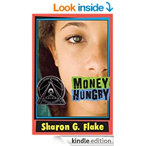 money hunger by sharon flake 2002, author honor - sharon flake - money hungry 2000, illustrator winner -  brian pinkney - in the time of the drums 1999, illustrator honor - brian pinkney.