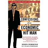 Confessions of an Economic Hit Manby John Perkins