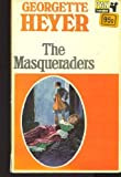 Georgette Heyer The Masqueraders
