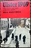 Ulster 1969: the fight for civil rights in Northern Ireland (0575004827) by Hastings, Max
