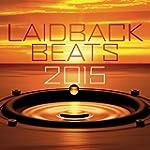 Laidback Beats 2015 [Clean]