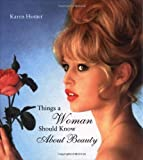 Things a Woman Should Know About Beauty (Things A Woman Should Know Series)