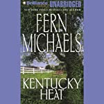 Kentucky Heat: Kentucky #2 (       UNABRIDGED) by Fern Michaels Narrated by Laural Merlington