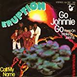 Eruption - Go Johnnie Go (Keep On Walking, John B.) / Call My Name - Hansa International - 101 392, Hansa International - 101 392 - 100, Hansa - 101 392, Hansa - 101 392 - 100