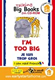 img - for I'm Too Big (Je Suis Trop Gros): Talking Big Books in French (French Edition) book / textbook / text book