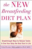 img - for The New Breastfeeding Diet Plan: Breakthrough Ways to Reduce Toxins and Give Your Baby the Best Start in Life book / textbook / text book
