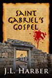 Saint Gabriel's Gospel (Stephen Saint Gabriel Adventure Book 1)