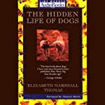 The Hidden Life of Dogs | Elizabeth Marshall Thomas