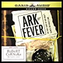 Ark Fever: The Story of One Man's Search for Noah's Ark Audiobook by Robert Cornuke Narrated by Kevin King