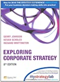 Exploring Corporate Strategy with MyStrategyLab (8th Edition) (0273731556) by Johnson, Gerry