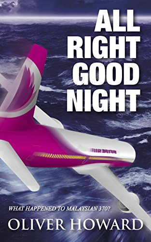 all-right-good-night-what-happened-to-malaysian-370-english-edition