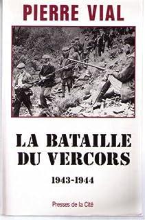 La Bataille du Vercors : 1943-1944, Vial, Pierre