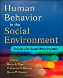 Human Behavior in the Social Environment: Theories for Social Work Practice