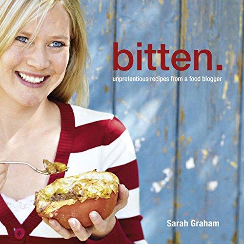 Bitten: Unpretentious recipes from a food blogger