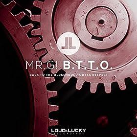 Mr. G!-B.T.T.O.