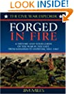 Forged Fire: A History and Tour Guide of the War in the East, from Manassas to Antietam, 1861-1862 (Civil War Explorer Series)