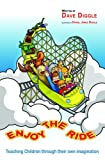 Enjoy the Ride: Teaching Children Through Their Own Imagination
