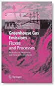 Greenhouse Gas Emissions - Fluxes and Processes (Environmental Science and Engineering)