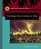 The Great Fire of London of 1666 (Tragic Fires Throughout History)