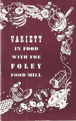 Variety in Food with the Foley Food Mill