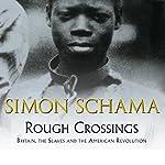 Rough Crossings | Simon Schama
