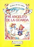 img - for Mi Angelito de La Guarda (Spanish Edition) book / textbook / text book