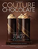 William Curley Couture Chocolate: A Masterclass in Chocolate