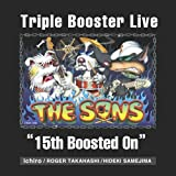 "Triple Booster Live ""15th Boosted On"""