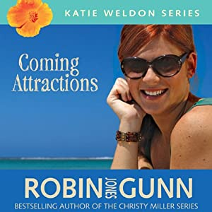 Coming Attractions: Katie Weldon Series, Book 3 | [Robin Jones Gunn]