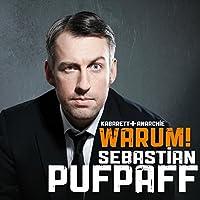 Warum! Hörspiel von Sebastian Pufpaff Gesprochen von: Sebastian Pufpaff