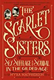 img - for The Scarlet Sisters: Sex, Suffrage, and Scandal in the Gilded Age book / textbook / text book