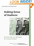 Making Sense of Madness: Contesting the Meaning of Schizophrenia (The International Society for Psychological and Social Approaches to Psychosis Book Series)