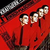 Die Mensch Maschine by Kraftwerk (2004-02-23)