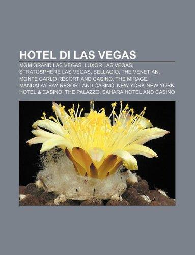 Hotel di Las Vegas: MGM Grand Las Vegas, Luxor Las Vegas, Stratosphere Las Vegas, Bellagio, The Venetian, Monte Carlo Resort and Casino (Indonesian Edition)