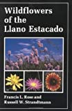 img - for Wildflowers of the Llano Estacado by Rose, Francis L., Strandtmann, Russell W. (1986) Hardcover book / textbook / text book
