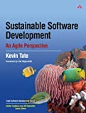 Sustainable Software Development: An Agile Perspective (Agile Software Development Series)(Kevin Tate)