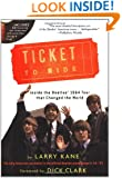 Ticket To Ride: Inside the Beatles' 1964 Tour that Changed the World (with CD)
