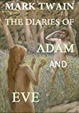 The Diaries of Adam and Eve (Annotated): Humorous Account of the First People