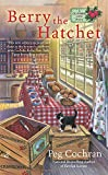 img - for Berry the Hatchet (A Cranberry Cove Mystery) book / textbook / text book