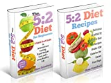 5:2 Fast Diet: 5:2 Fast Diet for Beginners -The 5:2 Fast Diet Ultimate BOX SET – Including 5:2 Fast Diet for Beginners & 5:2 Fast Diet Recipes – Intermittent Fasting, 5:2 Diet, Fast Diet