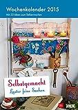 Selbstgemacht: Lauter feine Sachen - Kalender 2015