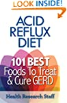 Acid Reflux Diet: 101 Best Foods To T...