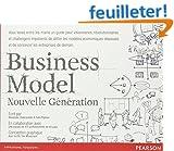 Business Model nouvelle g�n�ration : Un guide pour visionnaires, r�volutionnaires et challengers