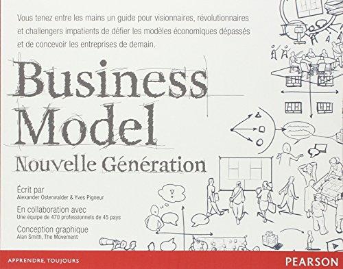 business-model-nouvelle-generation-un-guide-pour-visionnaires-revolutionnaires-et-challengers