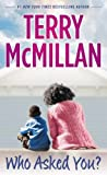 Who Asked You? by McMillan, Terry (2014) Paperback