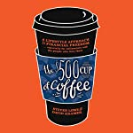 The $500 Cup of Coffee: A Lifestyle Approach to Financial Independence | Steven Lome,David Kramer